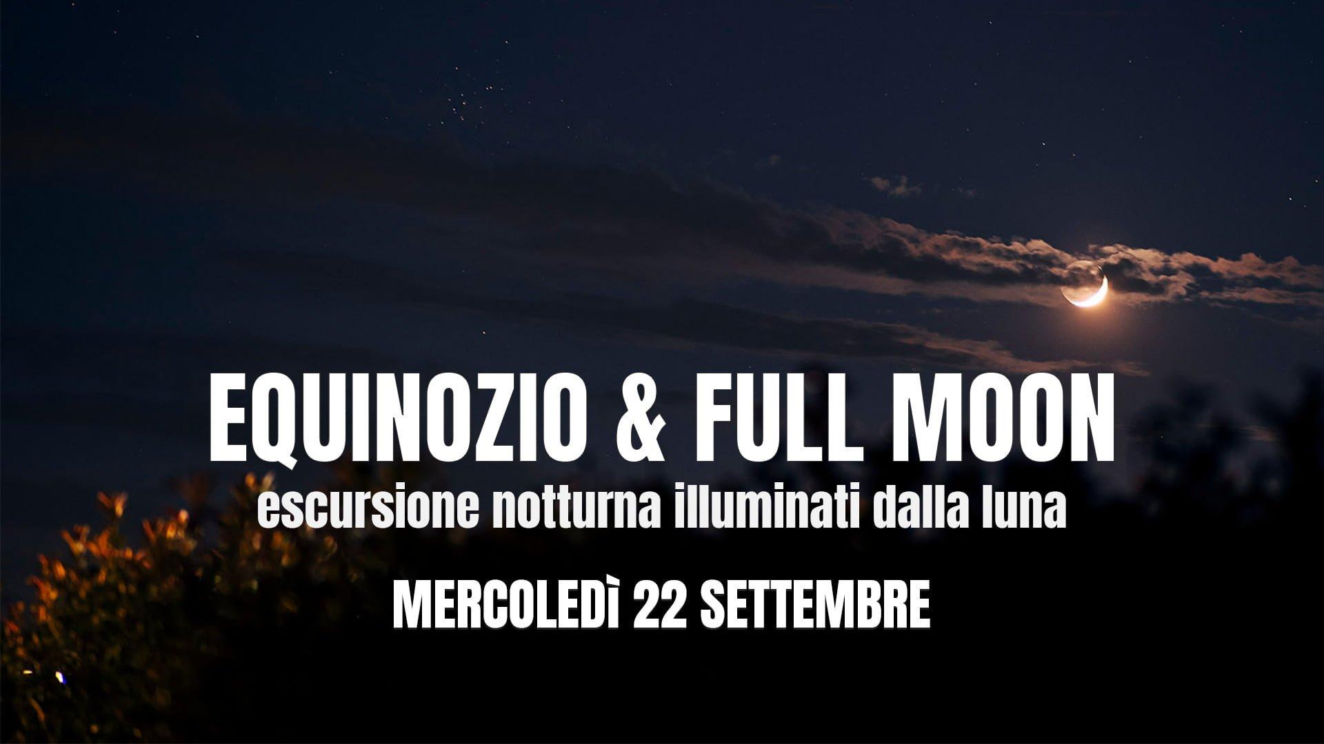 Equinozio & Full Moon
